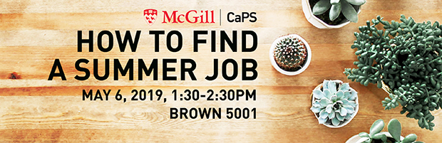 Banner for Workshop on How to find a summer job by CaPS, on May 6, 2019, from 1:30 to 2:30 pm in Brown 5001