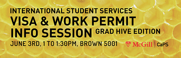 Banner for International Student Services Visa & Work Permit Info Session, Grad Hive Edition, on June 3rd, 1 pm to 1:30 pm in Brown 5001