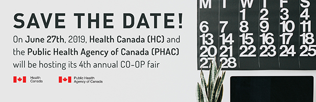 Banner for Public Health Co-op fair, hosted by Health Canada and the Public Health Agency of Canada on June 27th, 2019. Save the date!