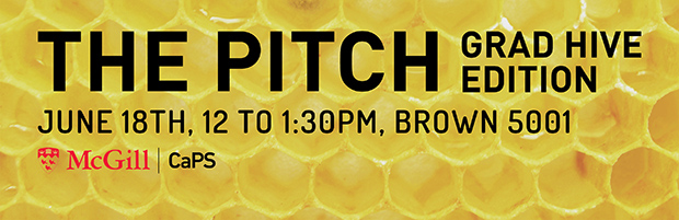 Banner for The Pitch, Grad Hive Edition, on June 18th, 12 pm to 1:30 pm in Brown 5001