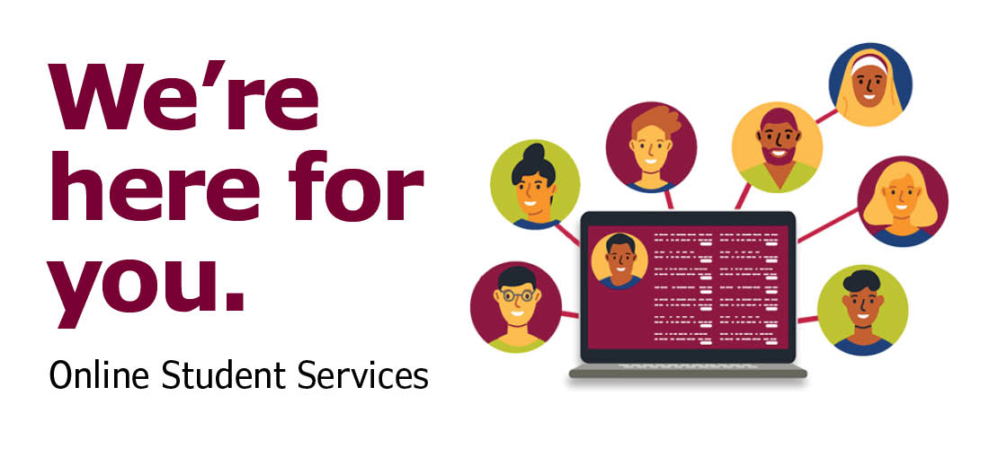 We're here for you. Online Student Services
