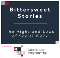 Mobile Arts Programming Bittersweet Stories Podcast Series