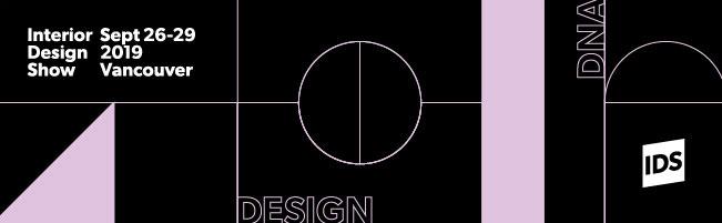 Interior Design Show Vancouver - Sept 20-23 2018