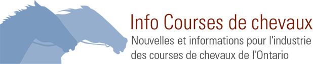 Info Courses de chevaux - Nouvelles et informations pour l'industrie des courses de chevaux de l'Ontario
