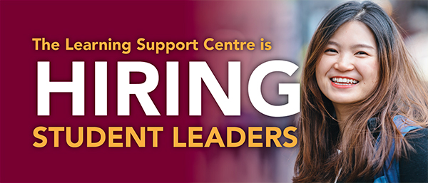 The Learning Support Centre is hiring student leaders
