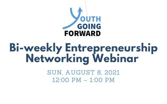 Bi-weekly Entrepreneurship + Networking Webinar by Youth Going Forward