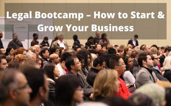 Legal Bootcamp – How to Start & Grow Your Business
