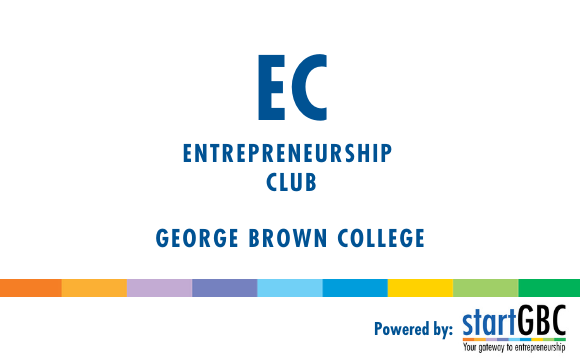George Brown College Entrepreneurship Club Relaunch