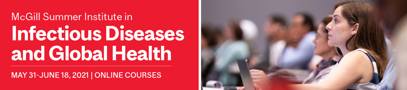 McGill Summer Institute in Infectious Diseases and Global Health Banner - May 31-June 18 | Online Courses